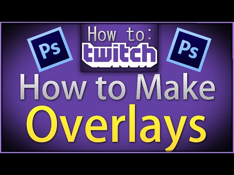 "How To Twitch: ""How to make Overlays"""