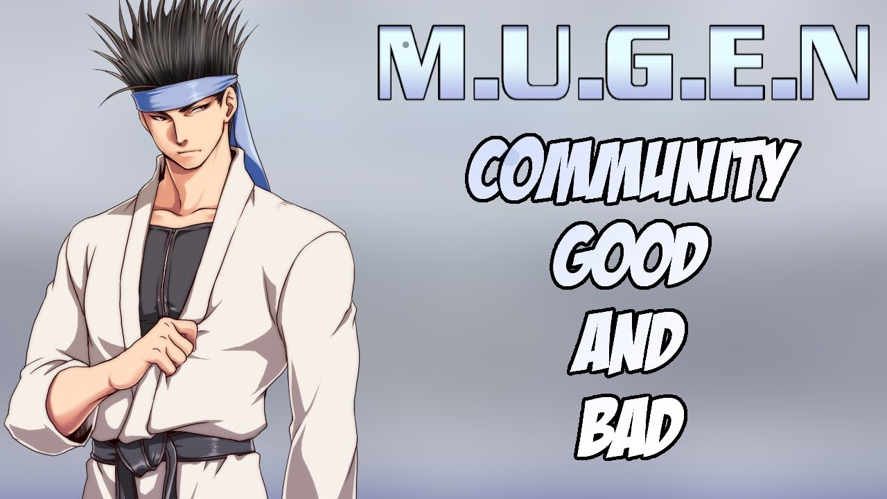 Mugen Fighting Game Community The Good and Bad