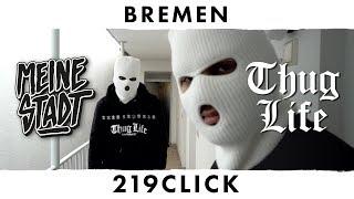 "219 CLICK - Thug Life - Meine Stadt ""Bremen"" - Silencio"