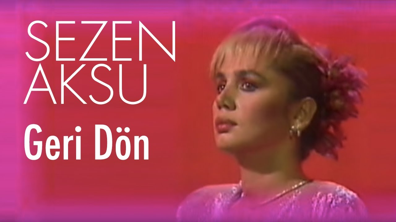 Sezen Aksu - Geri Dön (Official Video)