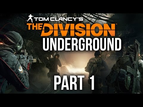 The Division Underground Gameplay Walkthrough Part 1 - NEW EXPANSION (Division 1.3)