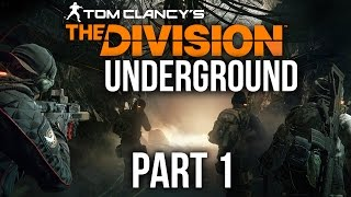 The Division Underground Gameplay Walkthrough Part 1 - NEW EXPANSION (Division 1.3)