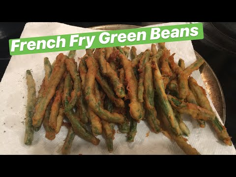 How to Make: French Fry Green Beans
