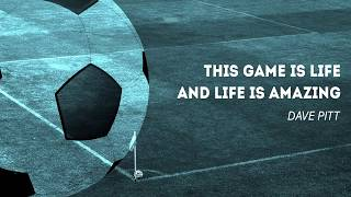 Dave Pitt - This Game Is Life and Life is Amazing