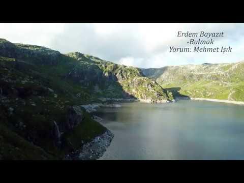 Erdem Bayazıt -Bulmak Şiiri  Mehmet Işık 