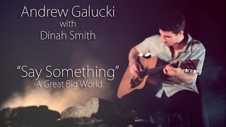 """""""Say Something""""- A Great Big World (Andrew Galucki and Dinah Smith)"""