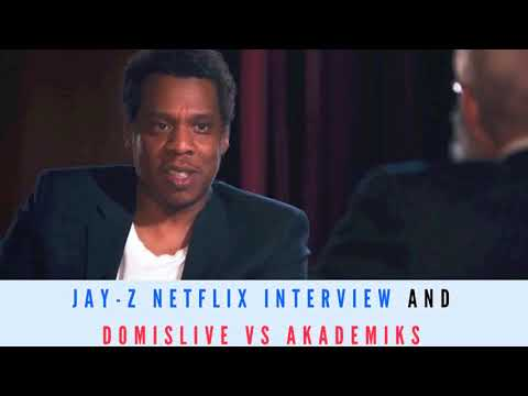 Jay Z Netflix Interview and Akademiks vs Domislive...AGAIN