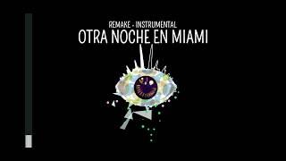 OTRA NOCHE EN MIAMI REMAKE/INSTRUMENTAL (sb dj br)