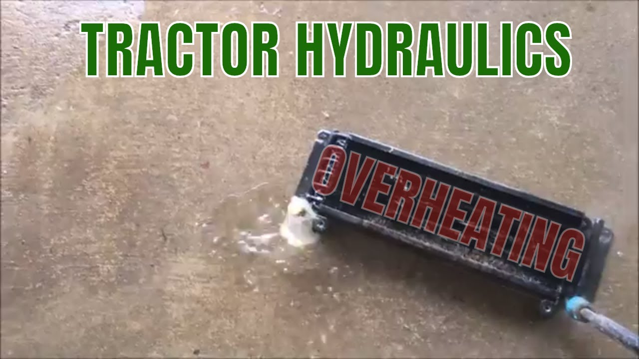 TRACTOR HYDRAULICS OVERHEATING AND CHECKING OIL COOLER