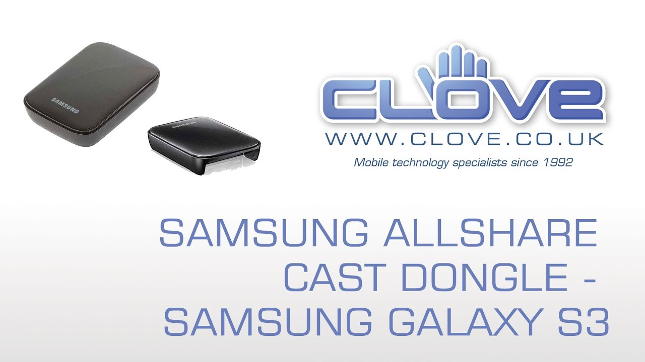 Samsung AllShare Cast Dongle - Samsung Galaxy S3 Unboxing & Demonstration - YouTube