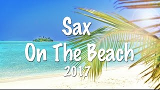 SAX ON THE BEACH 2017 - Del Mar Lounge Music - Luxory Chillout Mix - Chillout Maldives