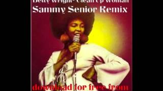 Betty Wright - Clean Up Woman (Sammy Senior Remix)