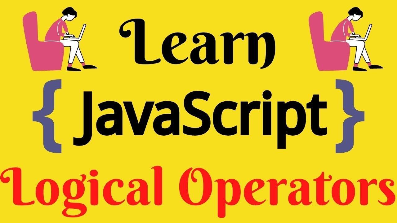 JavaScript Lecture - 11 Logical Operators