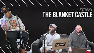 The Joe Budden Podcast Episode 294 | The Blanket Castle