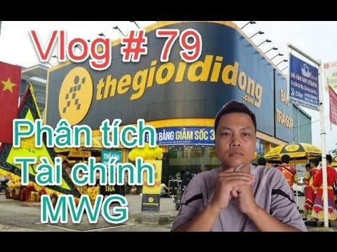 Vlog # 79: Phân tích Tài chính Thế Giới Di Động – MWG