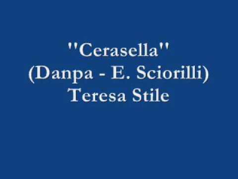 Cerasella (U. Pirro - E. Bonagura - E. Sciorilli) - Teresa Stile