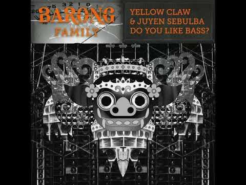 Yellow Claw & Juyen Sebulba - Do you like bass (Original Mix)