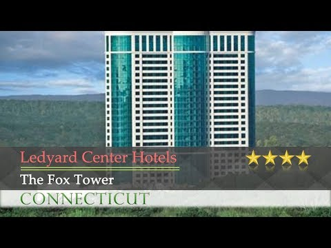 The Fox Tower - Ledyard Center Hotels, Connecticut