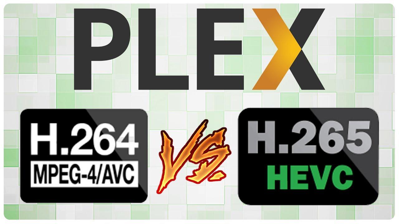 H 264 VS H 265 - Plex Transcoding Performance
