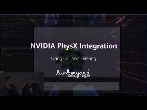 NVIDIA Physx Lumberyard Integration: Using Collision Filtering