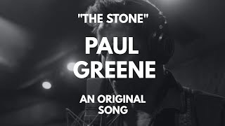 The Stone  Original Song by Paul Greene