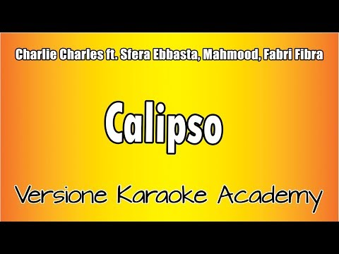 Karaoke Italiano  - Charlie Charles ft Sfera Ebbasta Mahmood e Fabri Fibra - Calipso
