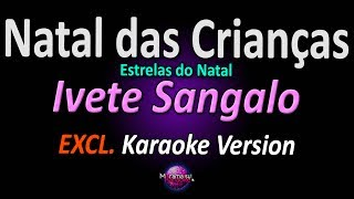 NATAL DAS CRIANÇAS (Karaoke Version) - Ivete Sangalo