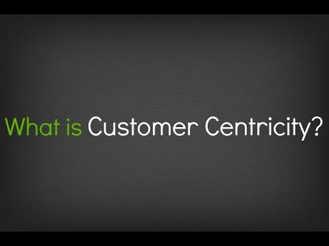 What is Customer Centricity?