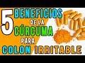 5 BENEFICIOS de la CURCUMA para el COLON IRRITABLE ► Como consumir CÚRCUMA