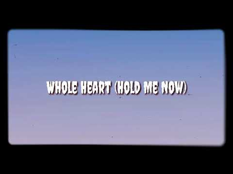 Whole Heart (Hold Me Now)- Hillsong United Lyric video Mp3