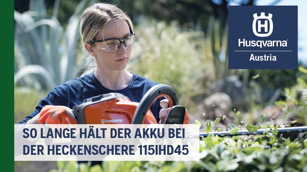 Wie lange hält der Akku bei der Heckenschere 115iHD45? | Husqvarna Garten