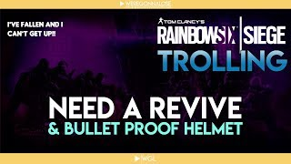 RAINBOW SIX SIEGE Trolling - Team Killing Reactions - Need a Revive & Is That a Bullet Proof Helmet