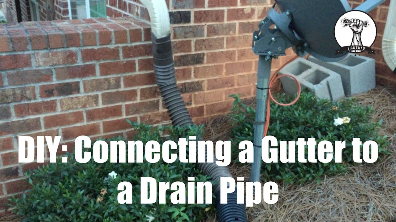 Diy Connecting A Gutter To A Drain Pipe Youtube