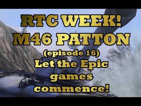 M46 Patton Let the Epicness commence! ll RTC ep#16