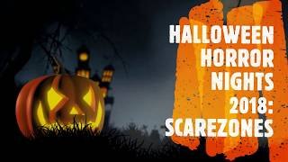 Halloween Horror Nights 2018 SCAREZONES!