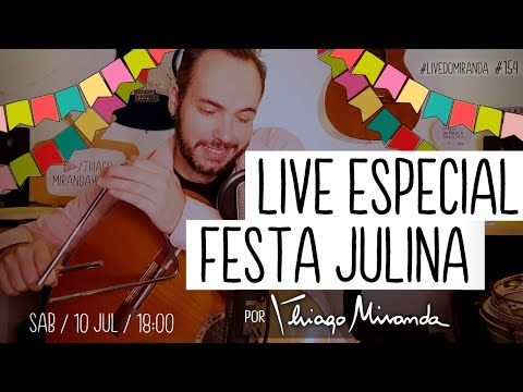 Live Especial FESTA JULINA - Arraiá do Miranda por Thiago Miranda #LiveDoMiranda #154