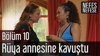 Nefes Nefese 10. Bölüm (Final) - Rüya Annesine Kavuştu