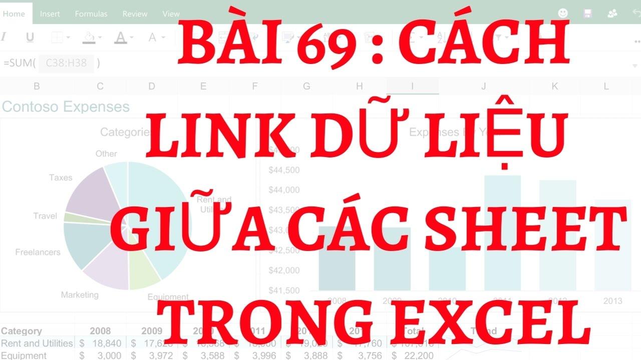 Bài 69 : Học sử dụng excel nâng cao |  Cách link dữ liệu giữa các sheet trong excel