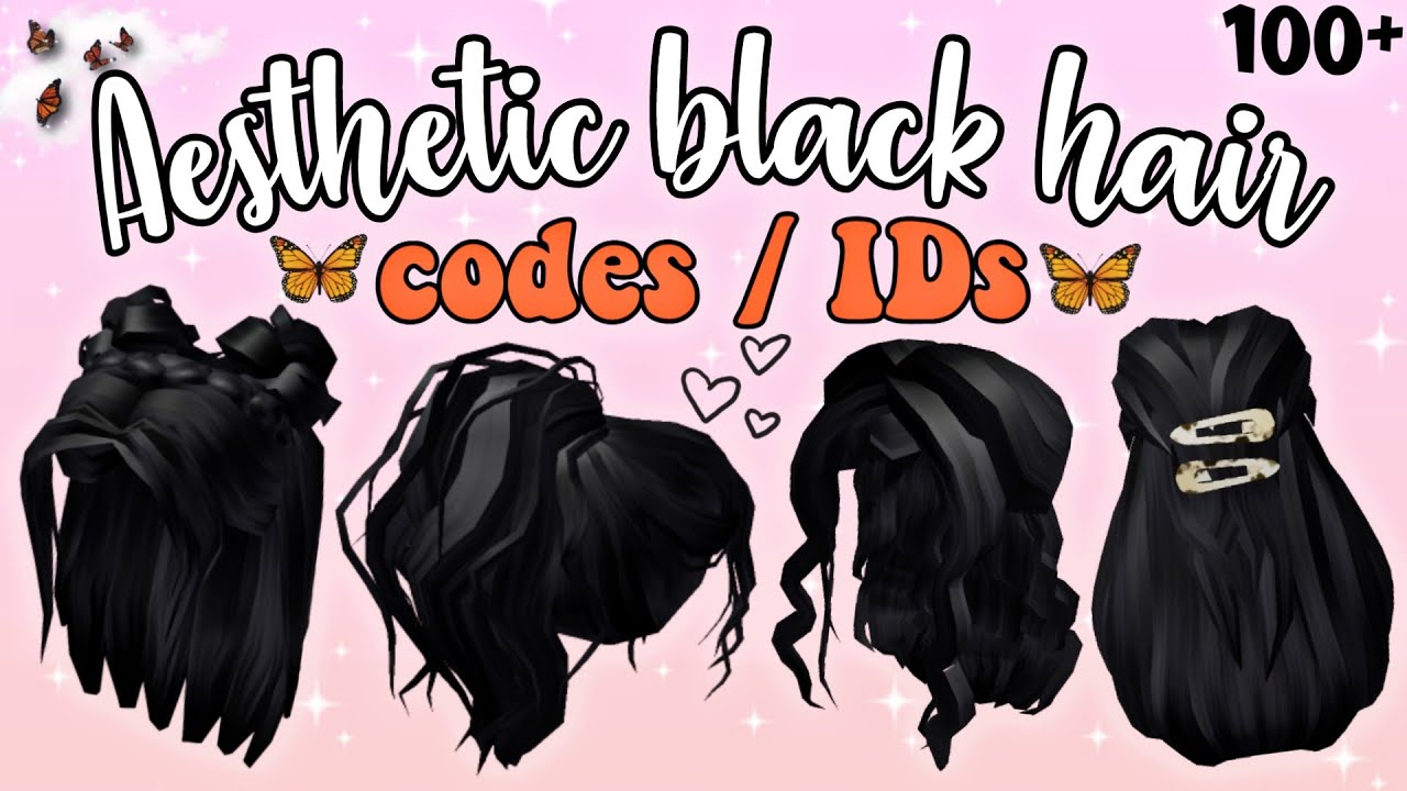 100 Aesthetic Black Hair Codes Ids For Bloxburg Girls Boys New Black Hair Decals Roblox Youtube