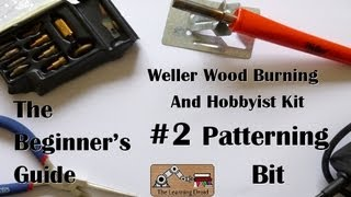 The Beginner's Guide - Patterning Bit - Weller Wood Burning And Hobbyist Kit - #2