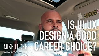 Is UI/UX Design (Product Design) a Good Career Choice?