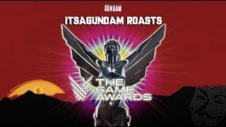 ItsAGundam Roasts: The 2018 Game Awards