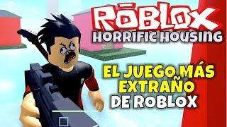 ¡EL JUEGO MAS EXTRAÑO DE ROBLOX! HORRIFIC HOUSING