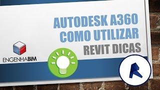 dicas para Revit 2016 Utilizando o Autodesk A360 Drive