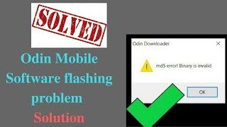 Solve Odin Problem Error md5 Binary Is Invalid In Seconds- Simple File Renaming