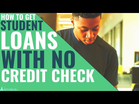 How to Get Student Loans With No Credit Check