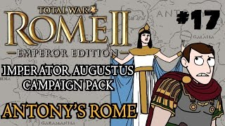 Total War: Rome 2 - Imperator Augustus Campaign - Antony's Rome - Tough Times!