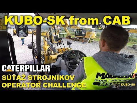 KUBO-SK From CAB | Cat Operator Challenge | Súťaž Strojníkov Cat | Slovakia 2017