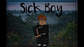 Sick Boy - Roblox Music Video