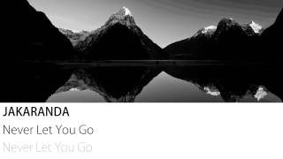 Jakaranda - Never Let You Go